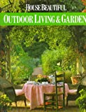 House Beautiful: Outdoor Living  &  Gardens