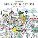 img - for Splendid Cities: Color Your Way to Calm book / textbook / text book