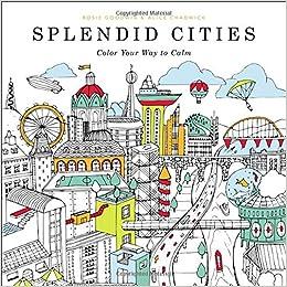 Amazon Splendid Cities Color Your Way To Calm