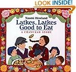 Latkes, Latkes, Good to Eat: A Chanuk...