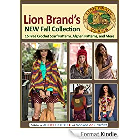 Lion Brand's New Fall Collection: 15 Free Crochet Scarf Patterns, Afghan Patterns, and More (English Edition)