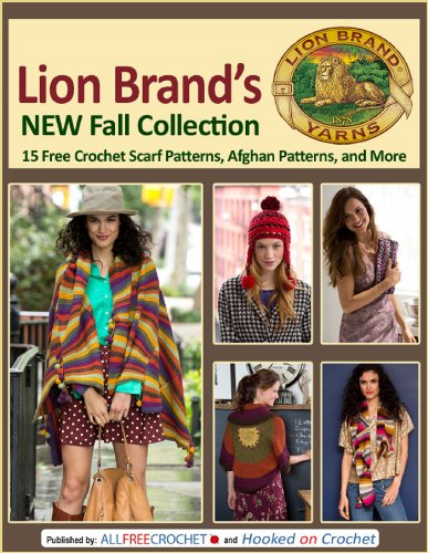 Lion Brand's New Fall Collection: 15 Free Crochet Scarf Patterns, Afghan Patterns, and More (Free Crochet Ebooks compare prices)