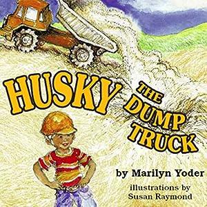 Husky the Dump Truck Audiobook