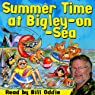 Summer Time at Bigley-on-Sea Audiobook by William Vandyck Narrated by Bill Oddie