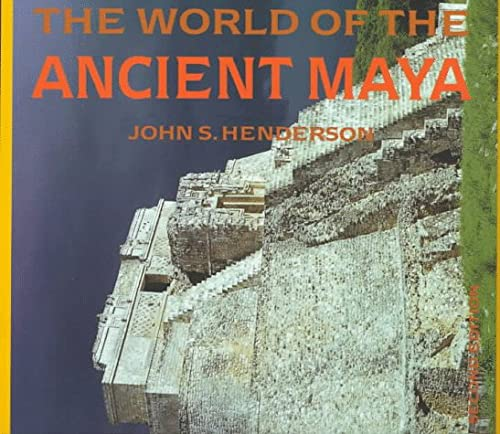 World of the Ancient Maya, JOHN S. HENDERSON