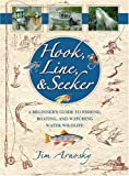 Hook, Line, And Seeker: A Beginners Guide To Fishing, Boating, and Watching Water Wildlife