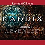 Revealed: The Missing, Book 7 (       UNABRIDGED) by Margaret Peterson Haddix Narrated by Chris Sorensen
