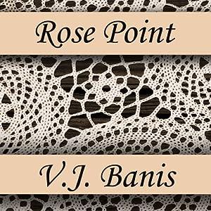 Rose Point | [Victor J. Banis]