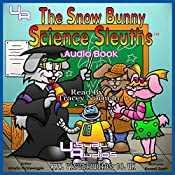 The Snow Bunny Science Sleuths, Volume 1 | Amelia Picklewiggle