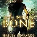 Dog with a Bone: Black Dog Hörbuch von Hailey Edwards Gesprochen von: Nicole Phillips