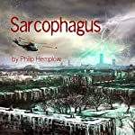 Sarcophagus | Philip Hemplow