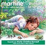 Martine protège la nature, suivi de 5 autres histoires | Marcel Marlier,Gilbert Delahaye