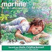 Martine protège la nature, suivi de 5 autres histoires | Marcel Marlier, Gilbert Delahaye
