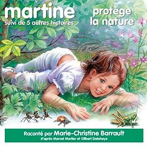 Martine protège la nature, suivi de 5 autres histoires | Livre audio