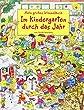 Mein gro�es Wimmelbuch - Im Kindergarten durch das Jahr