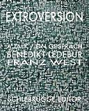 img - for Extroversion: Franz West - Benedikt Ledebur. A Talk book / textbook / text book