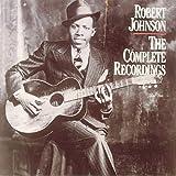 Robert Johnson: The Complete Recordings ~ Robert Johnson