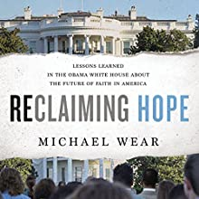 Reclaiming Hope Audiobook by Michael Wear Narrated by Stu Gray