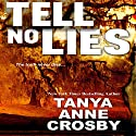 Tell No Lies (       UNABRIDGED) by Tanya Anne Crosby Narrated by Dara Rosenberg