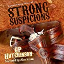 Strong Suspicions: Emmett Strong Westerns, Book 2 Audiobook by GP Hutchinson Narrated by Alex Zonn