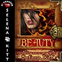 Beauty (       UNABRIDGED) by Selena Kitt Narrated by Holly Hackett