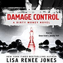 Damage Control: A Dirty Money Novel Audiobook by Lisa Renee Jones Narrated by Grace Grant, Jeremy York