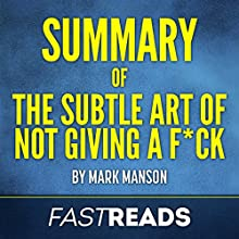 Summary of The Subtle Art of Not Giving a F--k by Mark Manson | Includes Key Takeaways & Analysis Audiobook by  FastReads Narrated by Anthony Pica