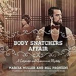 The Body Snatchers Affair: A Carpenter and Quincannon Mystery | Marcia Muller,Bill Pronzini
