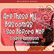 Are These My Basoomas I See Before Me?: Final Confessions of Georgia Nicolson | Louise Rennison