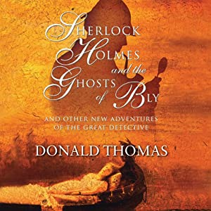 Sherlock Holmes and the Ghosts of Bly:: And Other New Adventures of the Great Detective (Unabridged) | [Donald Thomas]