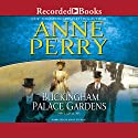 Buckingham Palace Gardens: Thomas and Charlotte Pitt, Book 25 (       UNABRIDGED) by Anne Perry Narrated by Jenny Sterlin