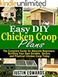 Easy DIY Chicken Coop Plans: The Comp...