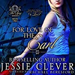 For Love of the Earl: The Spy Series Book 2 | Jessie Clever