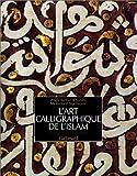echange, troc Abdelkébir Khatibi, Mohamed Sijelmassi - L'Art calligraphique de l'Islam