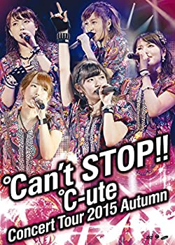 ℃-uteコンサートツアー2015秋 ~℃an\'t STOP!!~ [DVD]