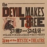 Devil Makes Three - Stomp & Smash