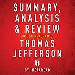 Summary, Analysis & Review of Jon Meacham's Thomas Jefferson by Instaread |  Instaread