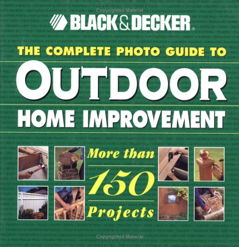 Complete Photo Guide to Outdoor Home Improvement - Creative Publishing - CP-1589230434 - ISBN: 1589230434 - ISBN-13: 9781589230439