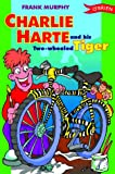 Charlie Harte and his Two-Wheeled Tiger (0862785324) by Frank Murphy