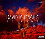 David Muench's Arizona: Cherish the Land, Walk in Beauty (0916179664) by Muench, David