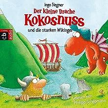 Der kleine Drache Kokosnuss und die starken Wikinger Hörbuch von Ingo Siegner Gesprochen von: Philipp Schepmann