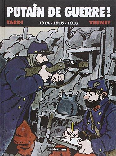 Putain de guerre (1) : Putain de guerre ! : 1914-1915-1916