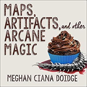 Maps, Artifacts, and Other Arcane Magic Audiobook