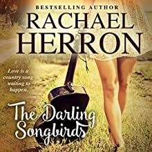 The Darling Songbirds: The Songbirds of Darling Bay Book 1 Audiobook by Rachael Herron Narrated by Xe Sands
