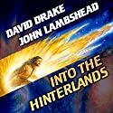 Into the Hinterlands: Citizen, Book 1 (       UNABRIDGED) by David Drake, John Lambshead Narrated by Brian Holsopple