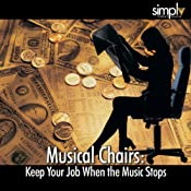 Musical Chairs: Keep Your Job When the Music Stops | [Deaver Brown]