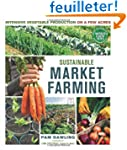 Sustainable Market Farming: Intensive...