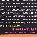 The Simpsons: An Uncensored, Unauthorized History (       UNABRIDGED) by John Ortved Narrated by John Allen Nelson, Justine Eyre