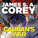 Caliban's War: Book 2 of the Expanse (       UNABRIDGED) by James S. A. Corey Narrated by Jefferson Mays