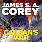 Caliban's War: Book 2 of the Expanse Hörbuch von James S. A. Corey Gesprochen von: Jefferson Mays